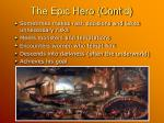 the epic hero cont d
