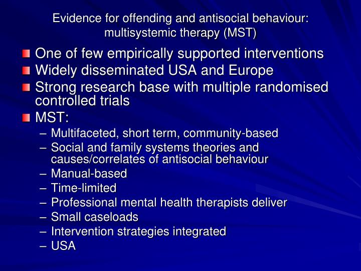 Evidence for offending and antisocial behaviour: multisystemic therapy (MST)