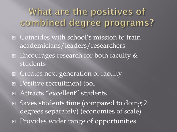 What are the positives of combined degree programs?