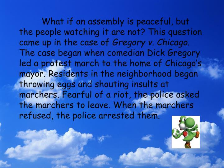 What if an assembly is peaceful, but the people watching it are not? This question came up in the case of