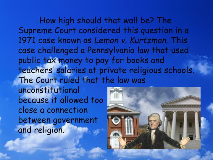 How high should that wall be? The Supreme Court considered this question in a 1971 case known as