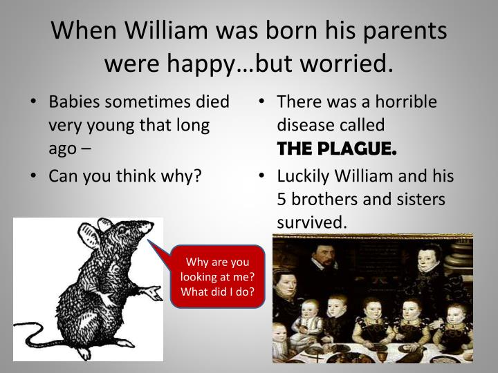 When William was born his parents were happy…but worried.