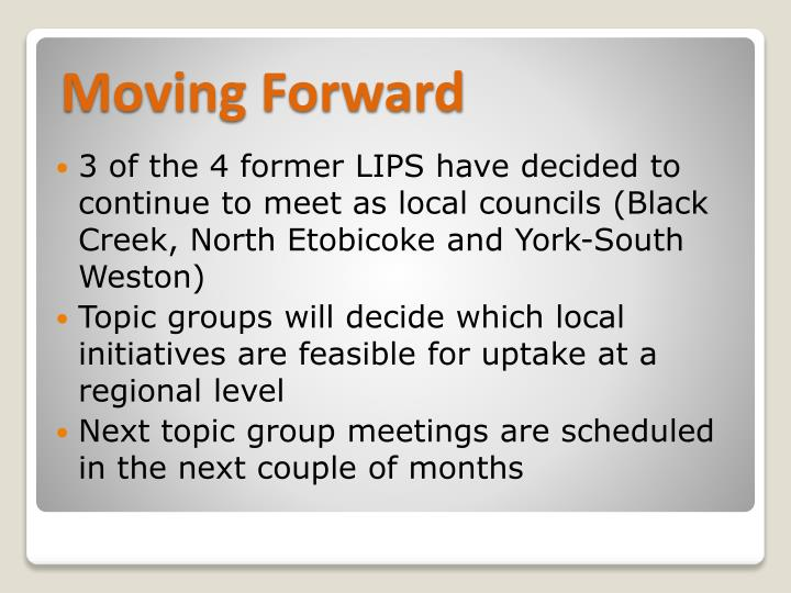 3 of the 4 former LIPS have decided to continue to meet as local councils (Black Creek, North