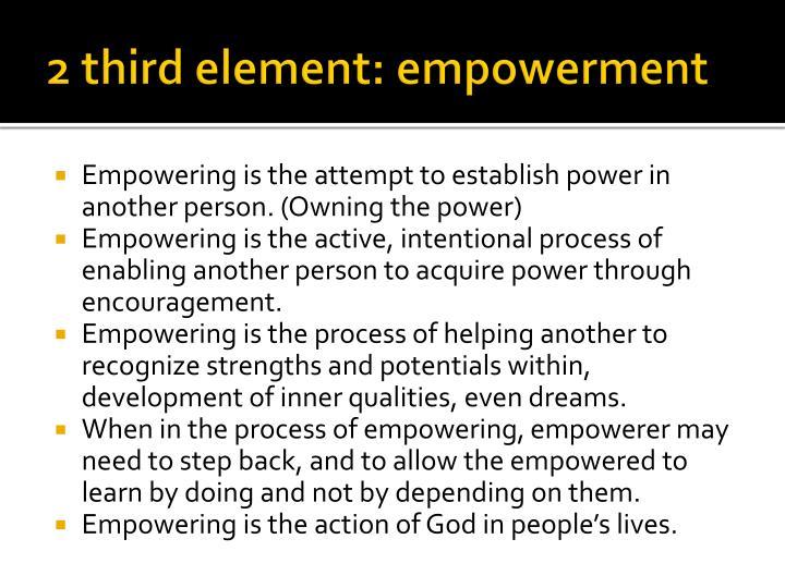 2 third element: empowerment