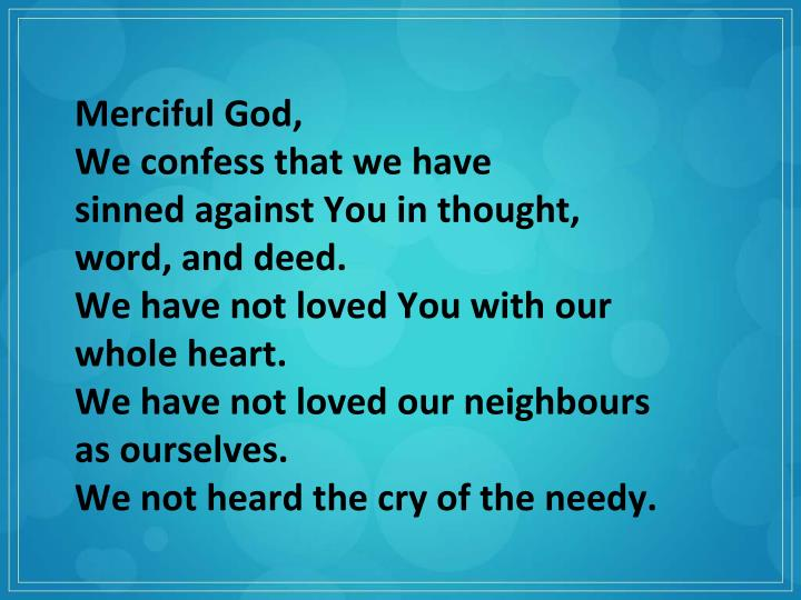 Merciful God,