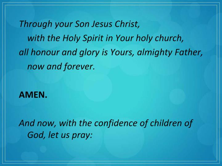 Through your Son Jesus Christ,