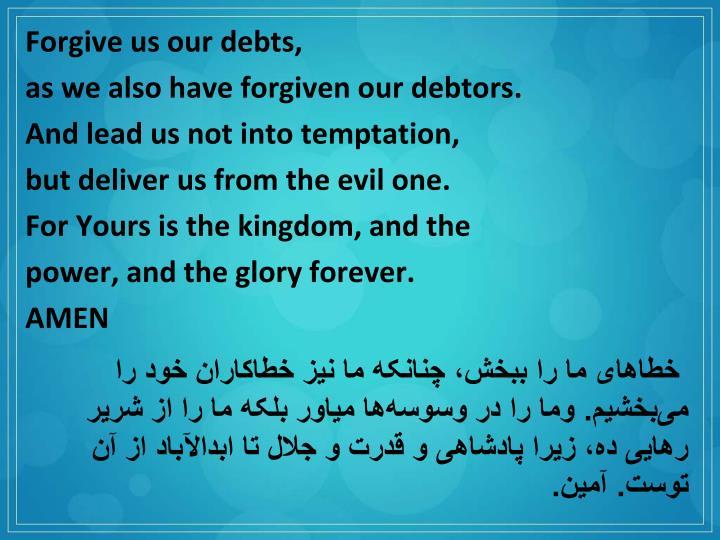 Forgive us our debts,