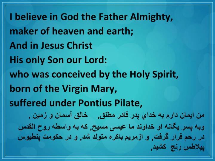 I believe in God the Father Almighty,