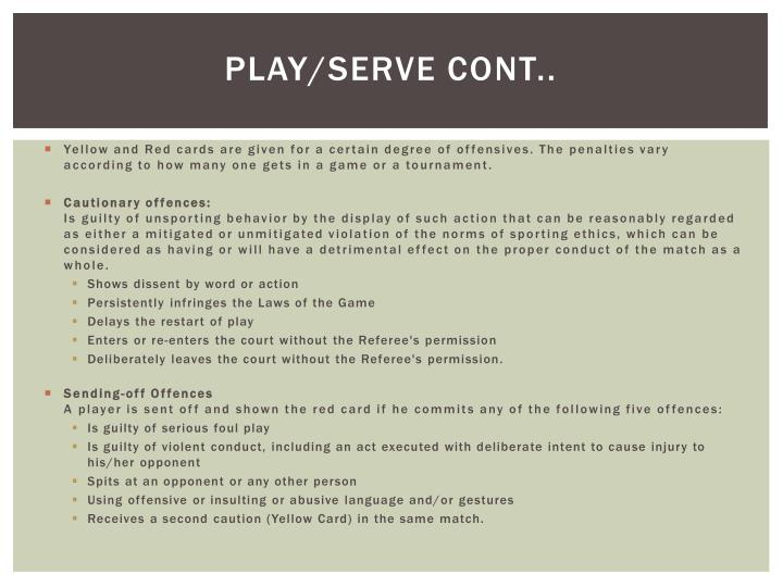 Play/serve cont..