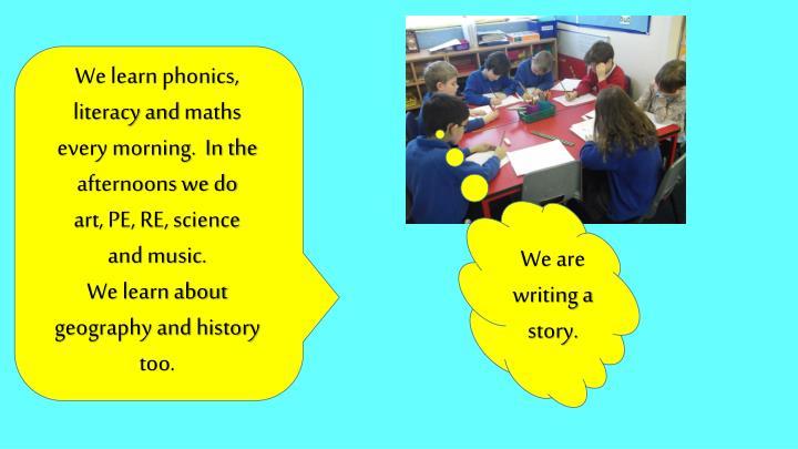 We learn phonics,