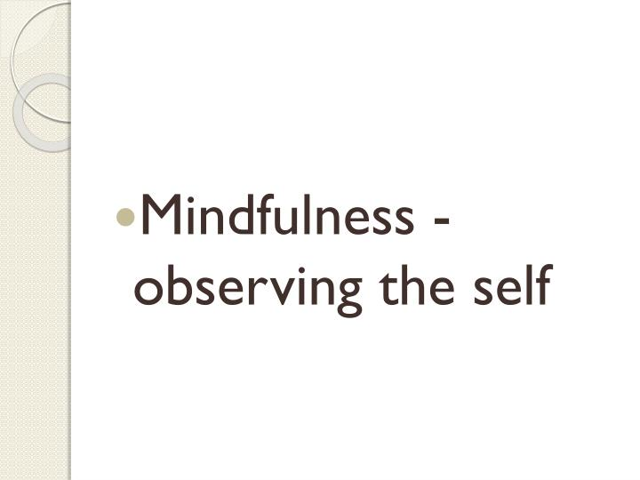 Mindfulness - observing the self