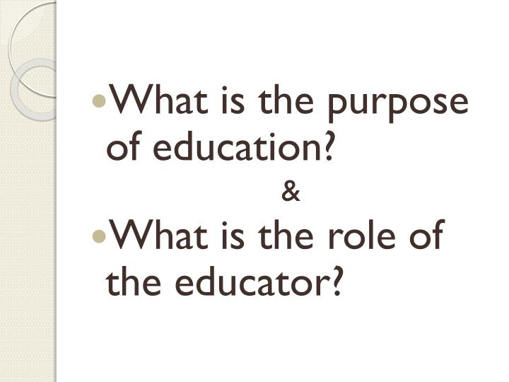 What is the purpose of education?