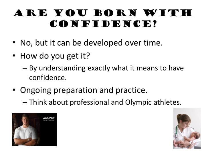 Are you born with Confidence?