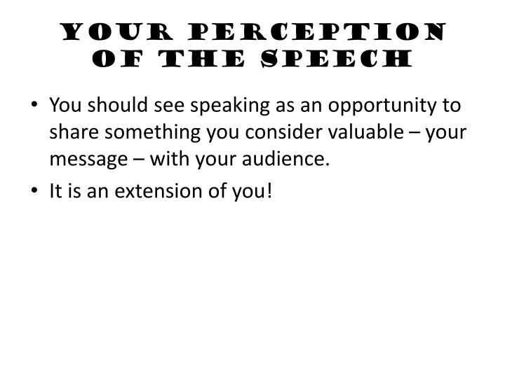 Your Perception of the Speech