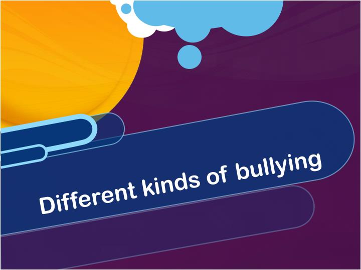 Different kinds of bullying