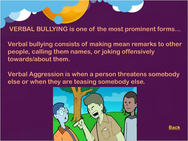 VERBAL BULLYING is one of the most prominent forms…