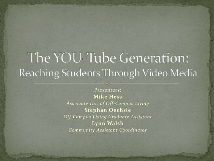 The you tube generation reaching students through video media