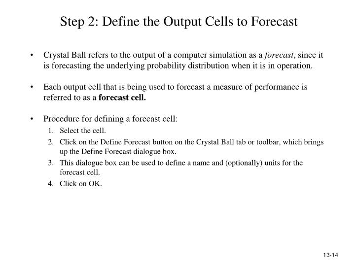 Step 2: Define the Output Cells to Forecast
