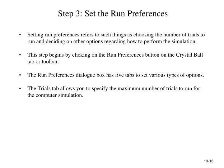 Step 3: Set the Run Preferences