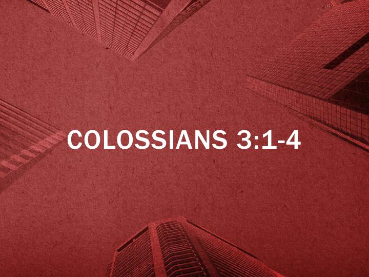 Colossians 3 1 4
