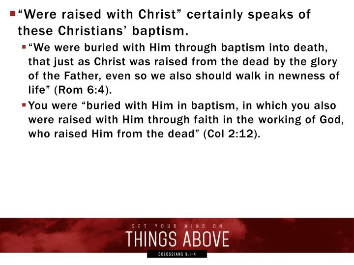 """Were raised with Christ"" certainly speaks of these Christians' baptism."