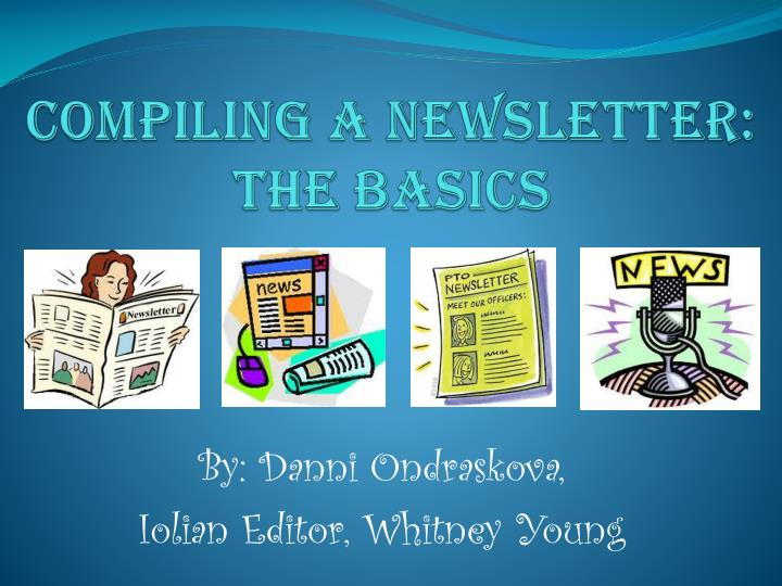 Compiling a newsletter the basics