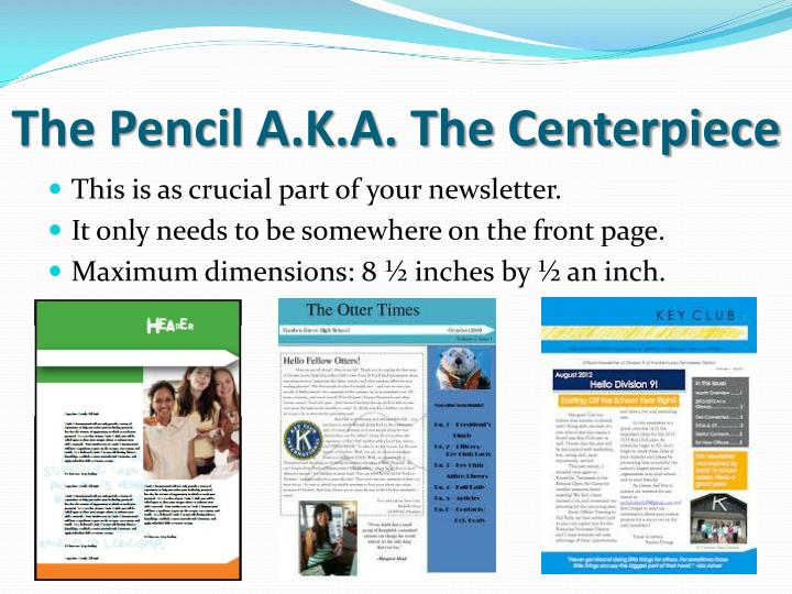 The Pencil A.K.A. The Centerpiece