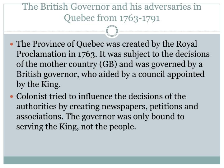 The British Governor and his adversaries in Quebec from 1763-1791