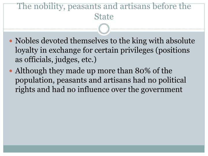 The nobility, peasants and artisans before the State