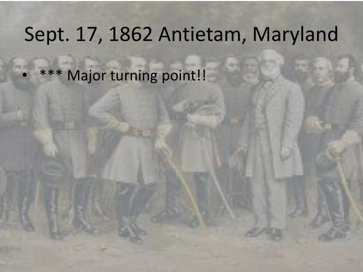 Sept. 17, 1862 Antietam, Maryland