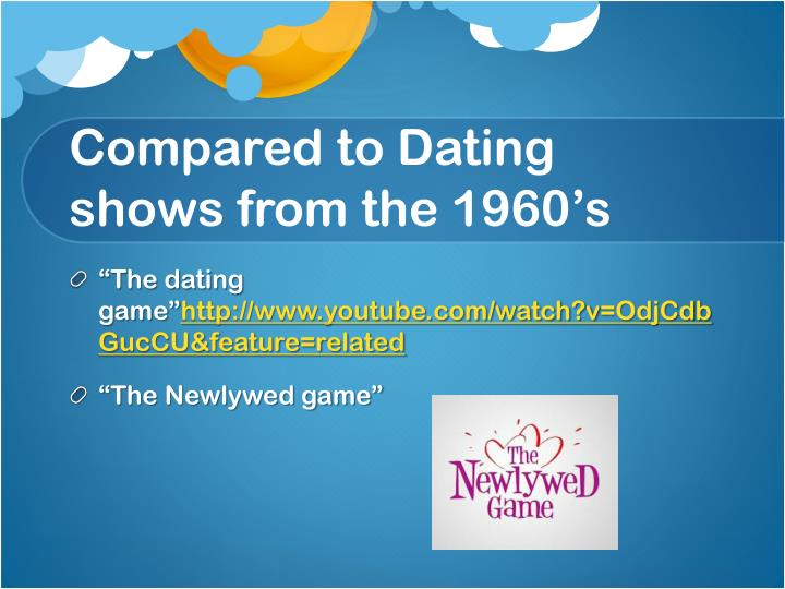 Compared to Dating shows from the 1960's