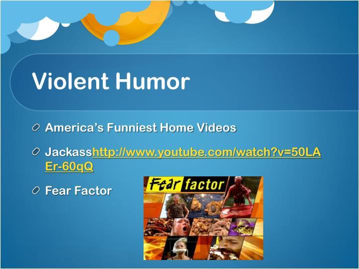 Violent Humor