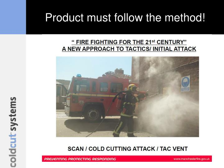 Product must follow the method!