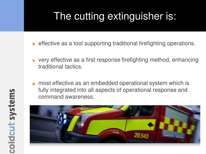 The cutting extinguisher is: