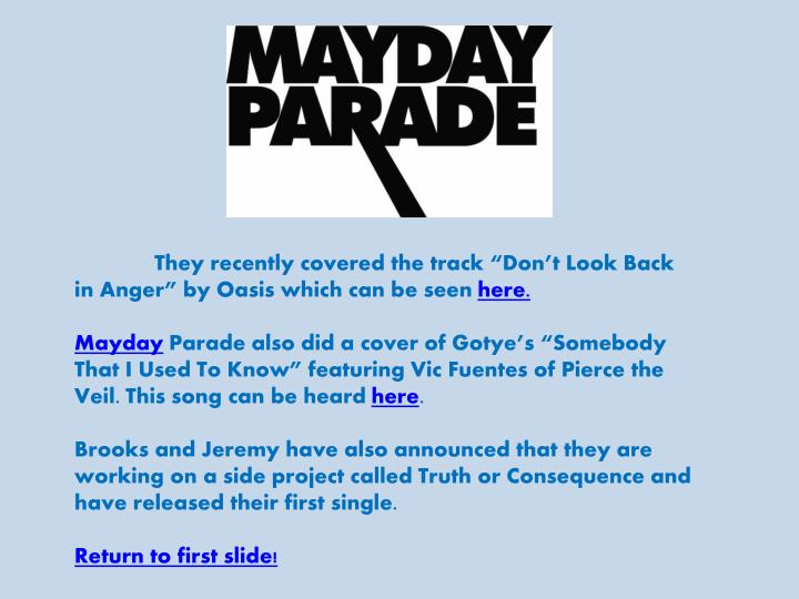 """They recently covered the track """"Don't Look Back in Anger"""" by Oasis which can be seen"""