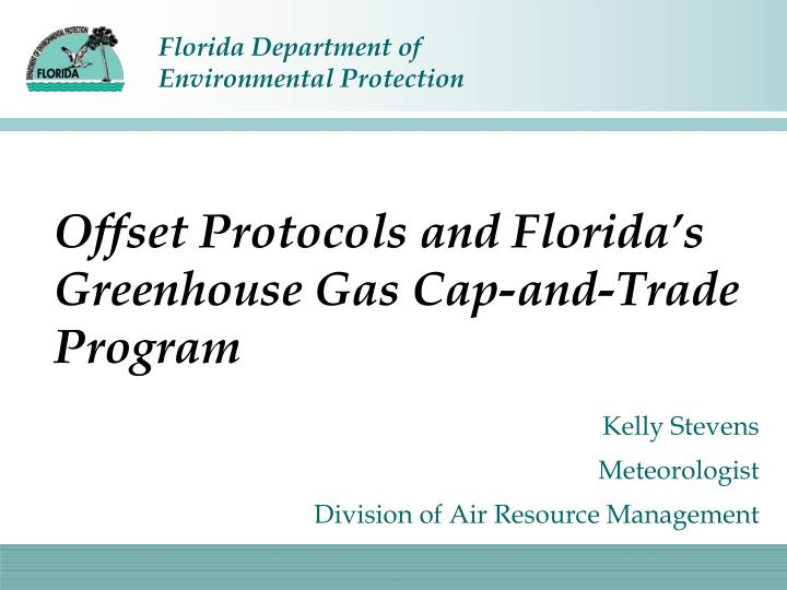 Offset protocols and florida s greenhouse gas cap and trade program