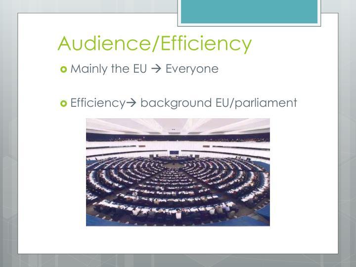 Audience/Efficiency