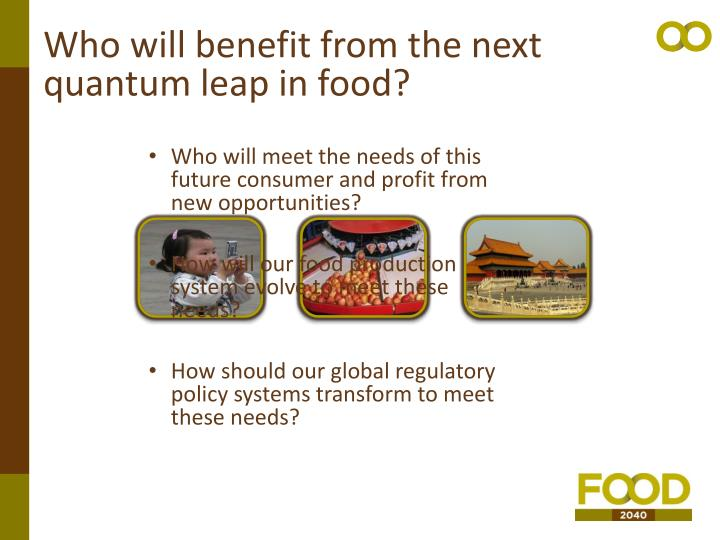 Who will benefit from the next quantum leap in food?