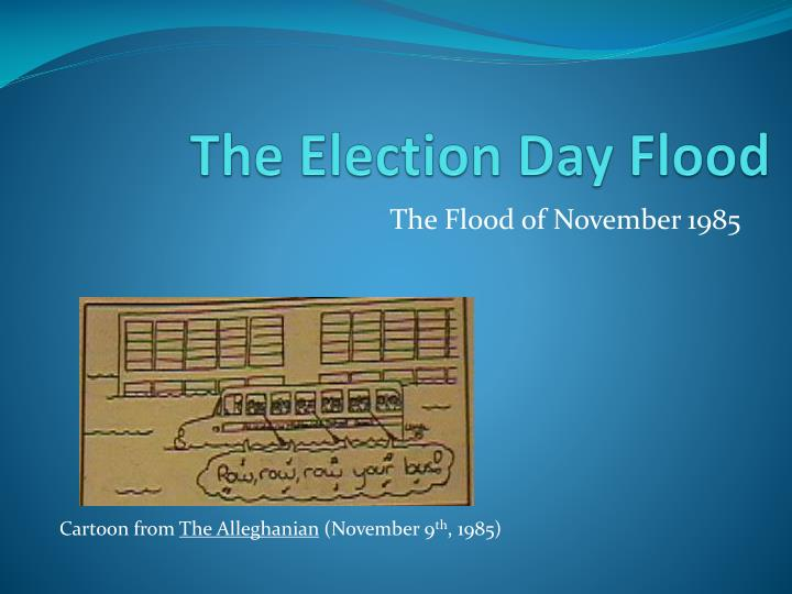 The Election Day Flood