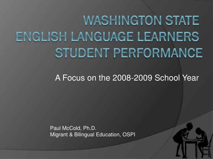 A Focus on the 2008-2009 School Year