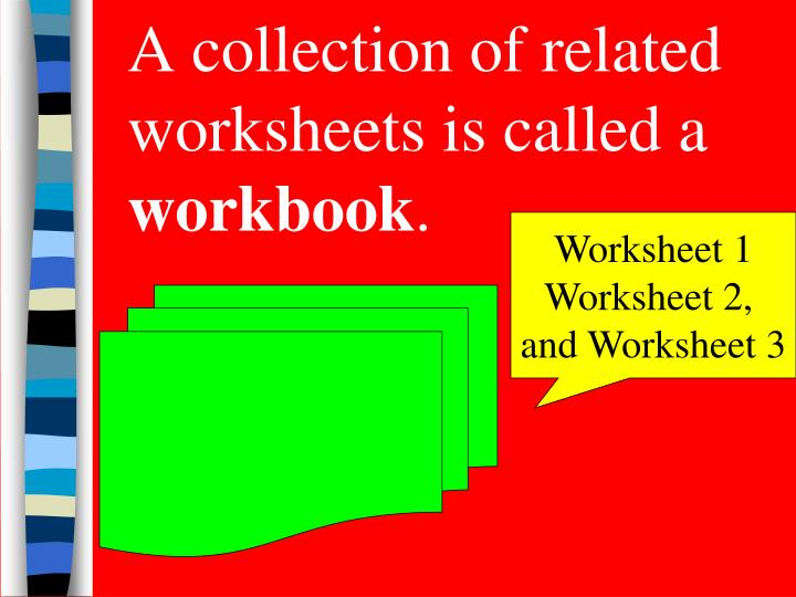 A collection of related worksheets is called a