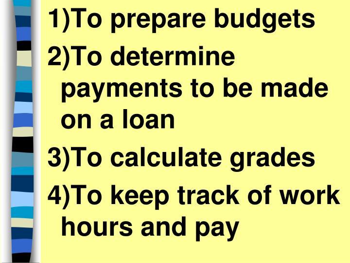 1)To prepare budgets