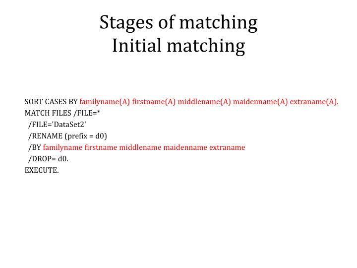 Stages of matching
