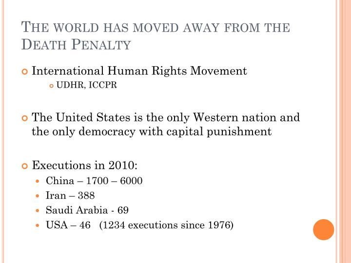The world has moved away from the Death Penalty