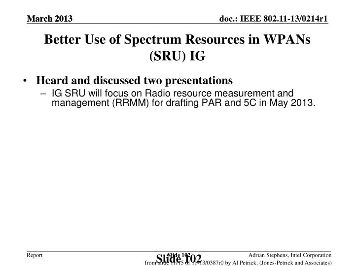 Better Use of Spectrum Resources in WPANs (SRU)