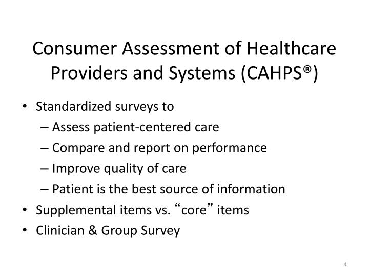 Consumer Assessment of Healthcare Providers and Systems (CAHPS®)