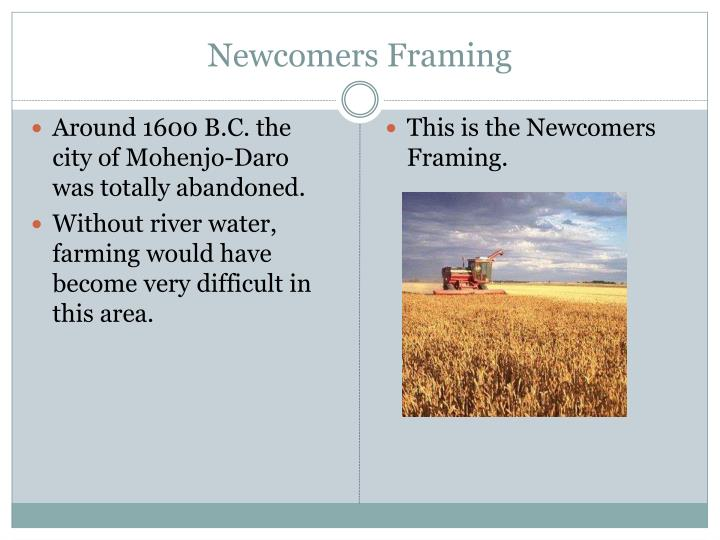 Newcomers framing