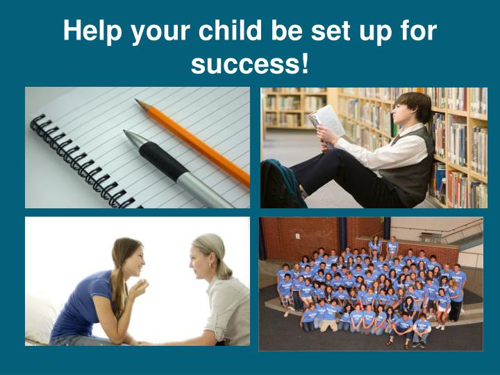 Help your child be set up for success!