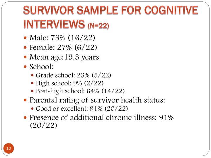 Survivor Sample for Cognitive Interviews