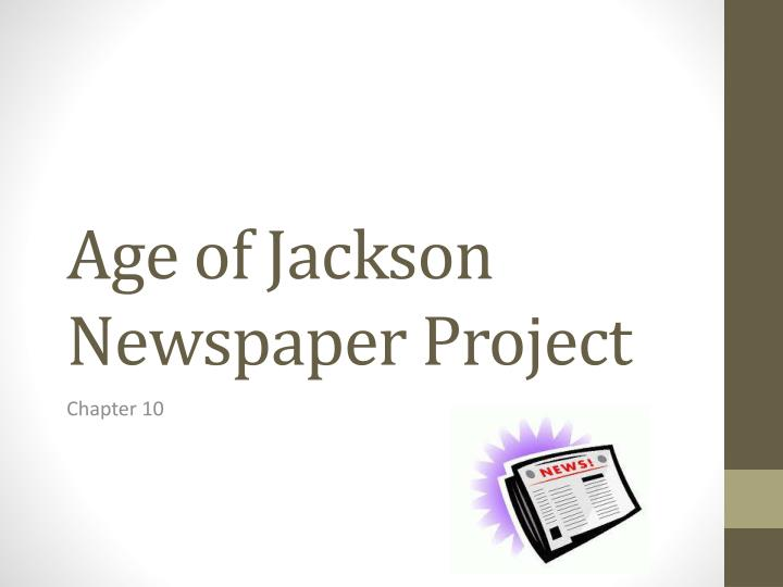 Age of jackson newspaper project